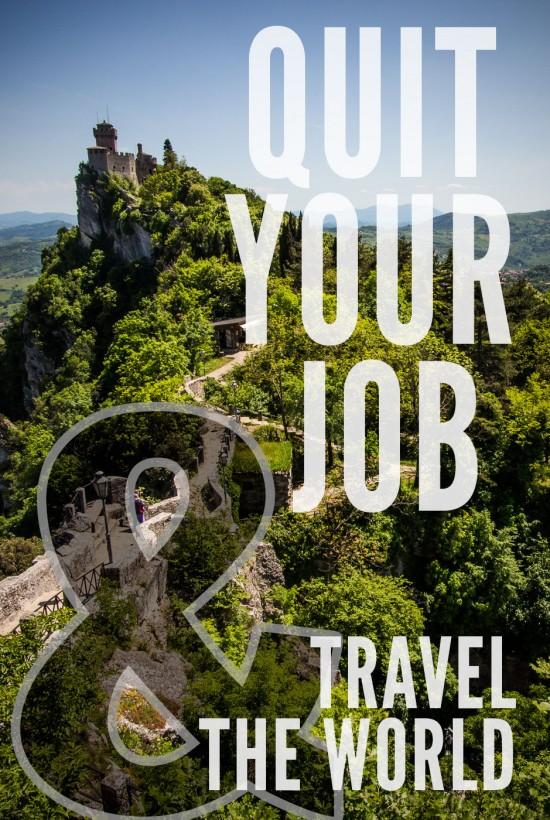Quit Job And Travel Quit Your Job And Travel The