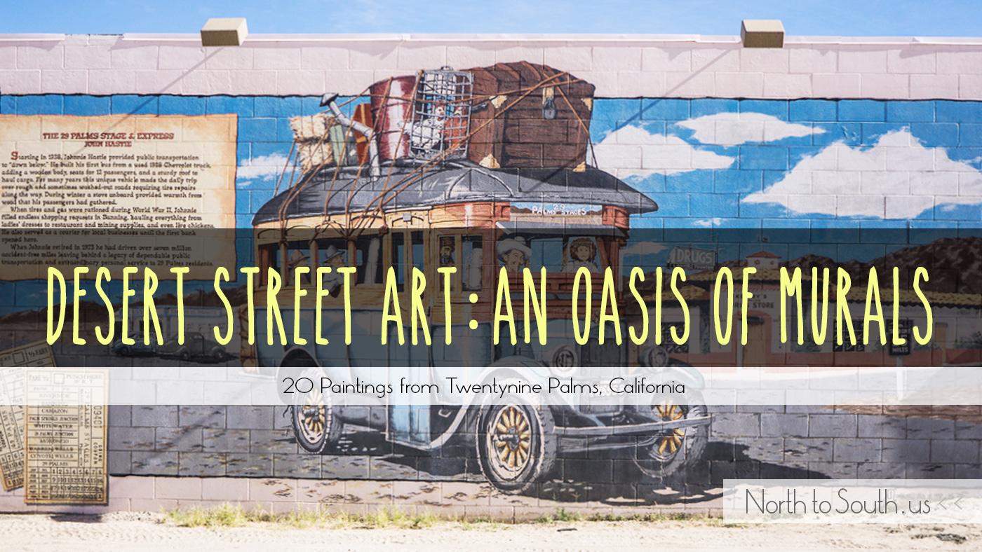 Desert Street Art: 20 Paintings from Twentynine Palms, California, an oasis of murals