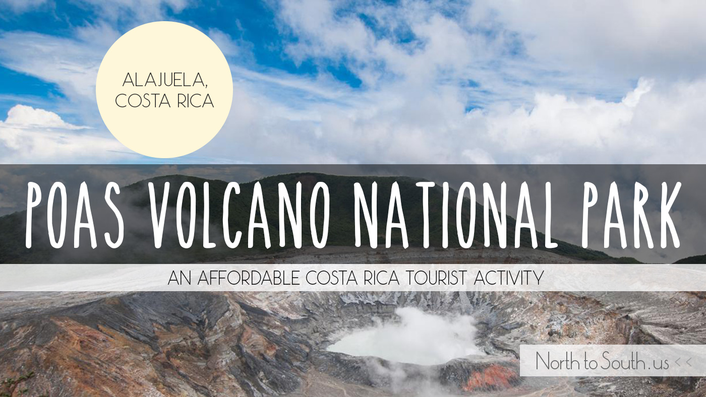 Poas Volcano (Volcán Poás) National Park: an affordable Costa Rica tourist activity