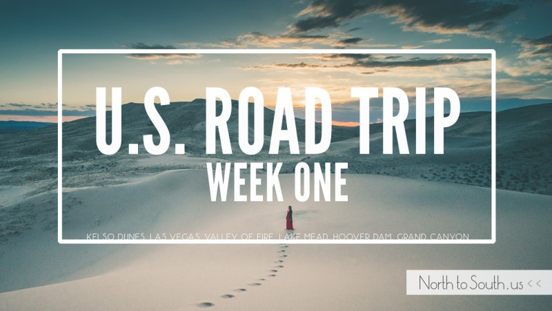 U.S. road trip week one recap: California, Nevada and Arizona