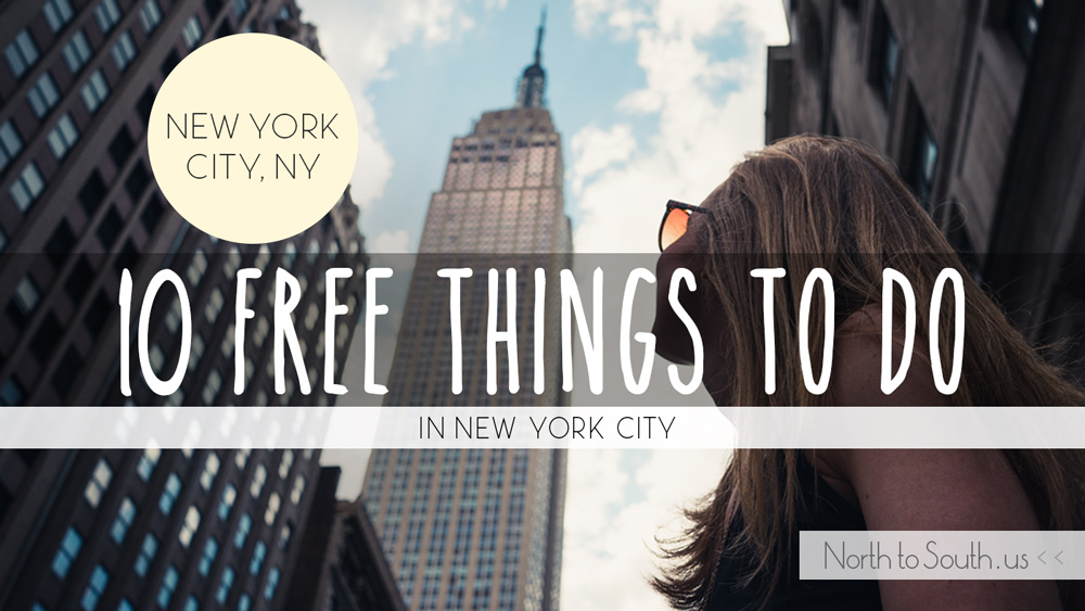 10 free things to do in new york city north to south for Nyc stuff to do
