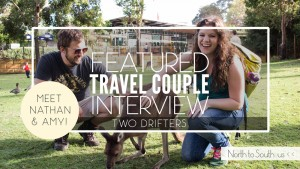 Travel Couple Interview Series on North to South Featuring Amy Dresser and Nathan Hartle