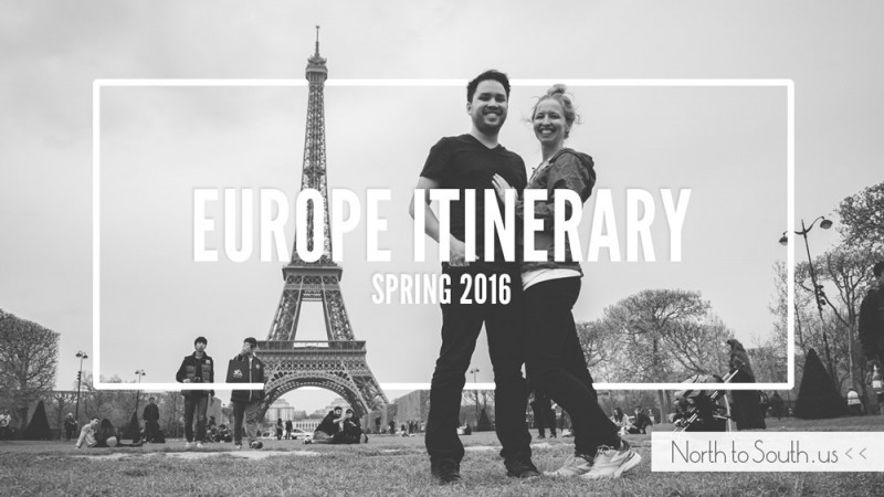 North to South's Spring Europe Trip Itinerary
