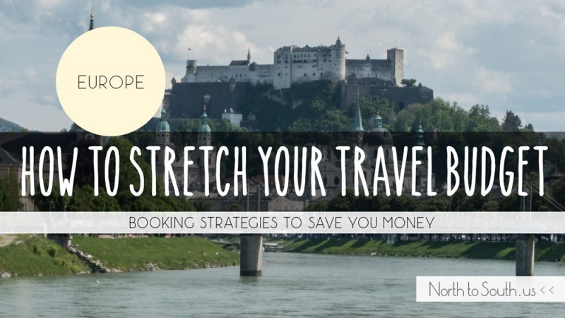 How to Stretch Your Euro Trip Budget: Booking Strategies to Save you Money