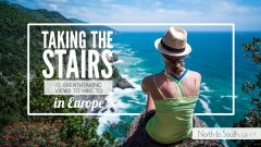 Taking the Stairs: 10 Breathtaking Viewpoints to Hike to in Europe on North to South