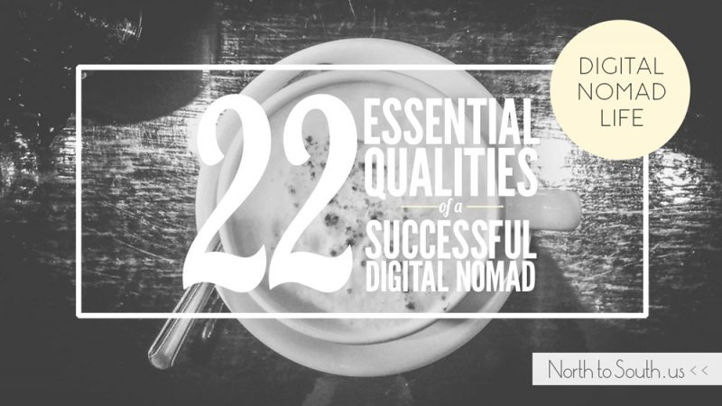 22 Essential Qualities of Successful Digital Nomads
