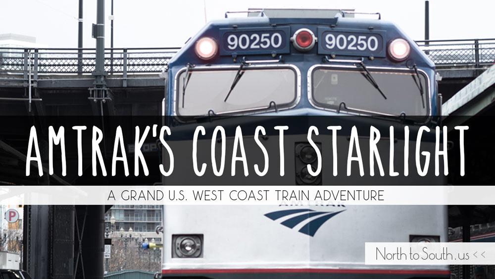 A Grand West Coast Train Adventure On Amtrak S Coast