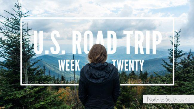 U.S. Road Trip Re-Cap: Week Twenty (Tennessee and the Carolinas)