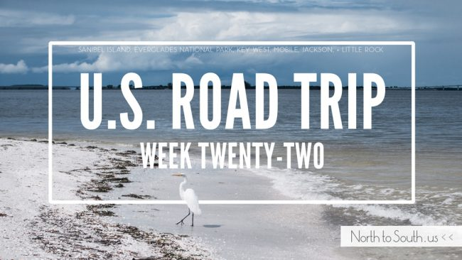 U.S. Road Trip Re-Cap: Week Twenty-Two -- Sanibel Island, Everglades National Park, Key West, Mobile, Jackson, and Little Rock